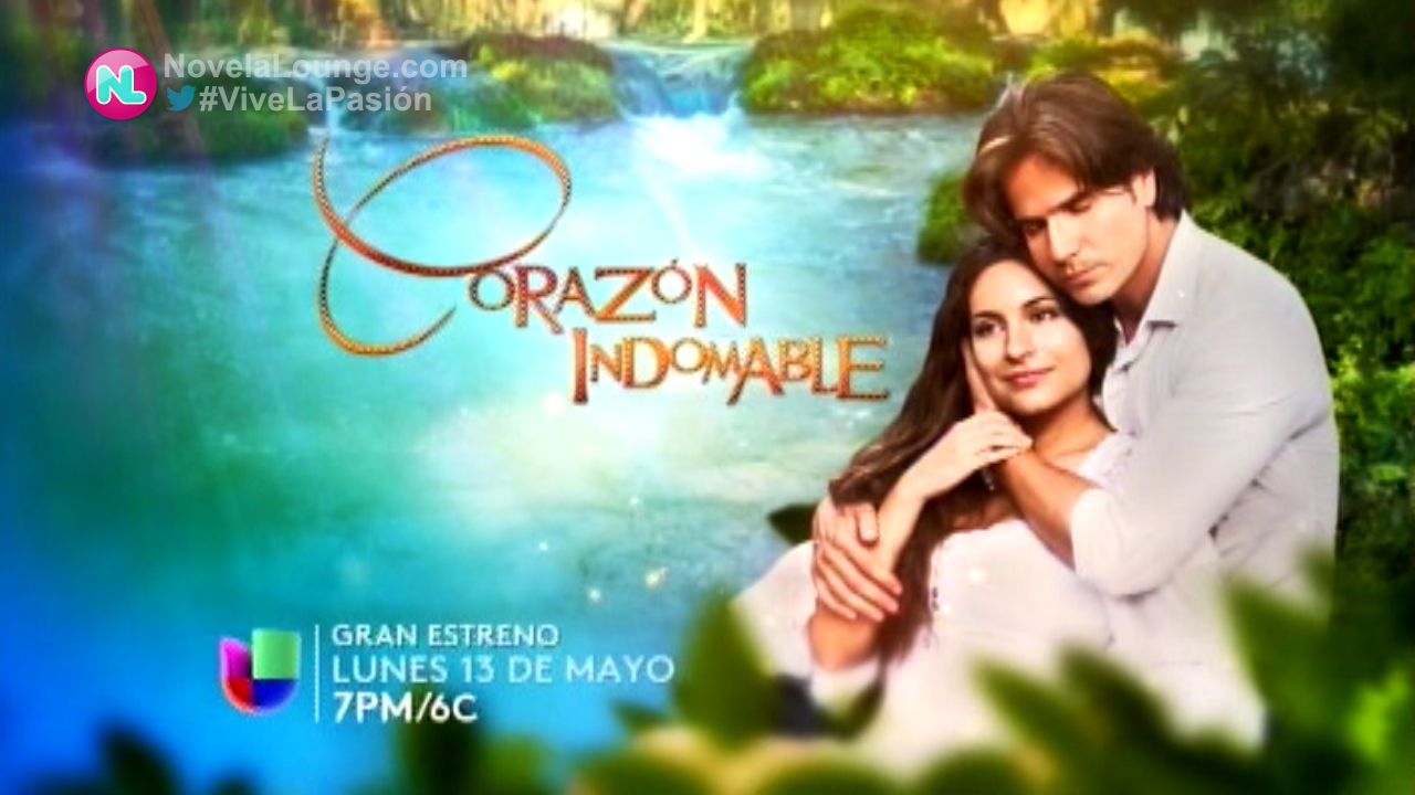 Corazón Indomable Llega El 13 de mayo Por Univision